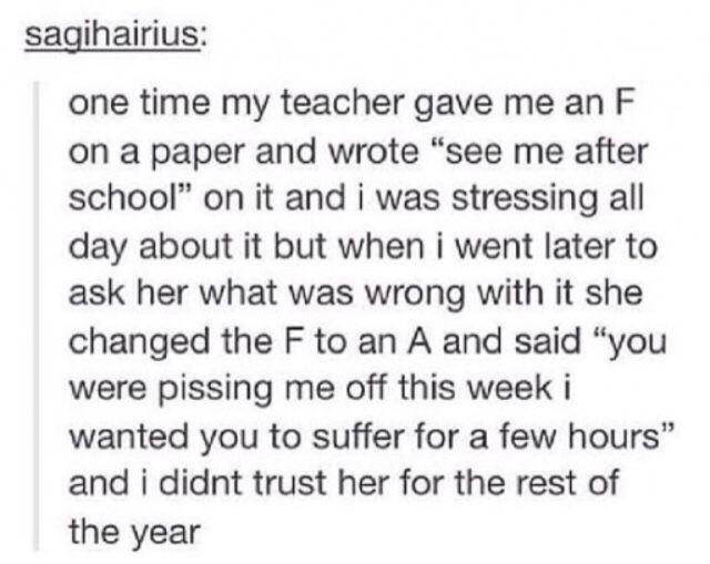 I hope my teachers never do this to me