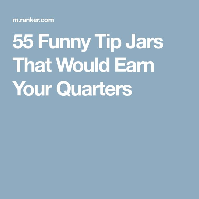 55 Funny Tip Jars That Would Earn Your Quarters