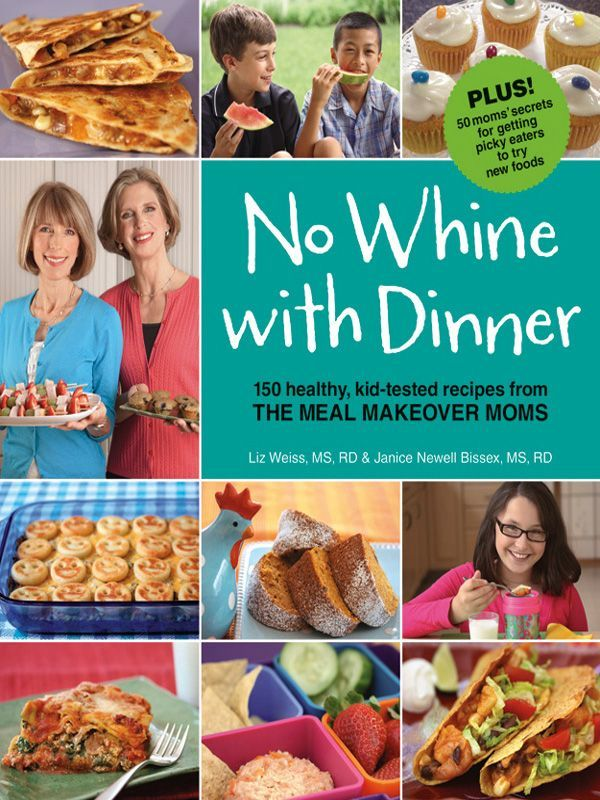 No Whine with Dinner: Liz Weiss, Janice Newell Bissex, M3 Press: 9780615381220: Amazon.com: Books