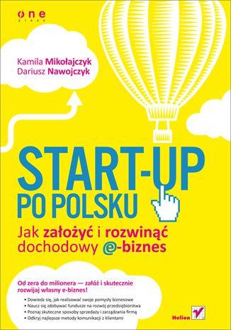 """""""Start-up po polsku. Jak założyć i rozwinąć dochodowy e-biznes""""  #helion #ksiazka #ecommerce #ebiznes #startup"""