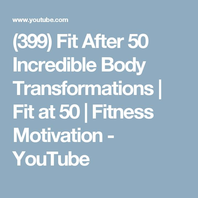 (399) Fit After 50 Incredible Body Transformations | Fit at 50 | Fitness Motivation - YouTube