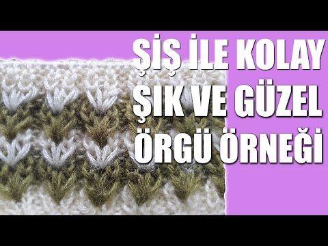 Şiş İle Kolay, Şık ve Güzel Örgü Örneği - YouTube