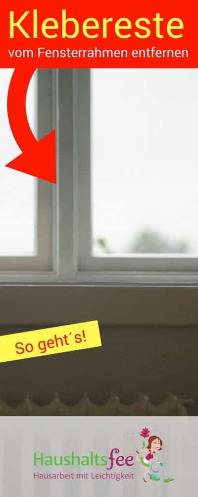 Klebereste vom Fensterrahmen entfernen | Haushaltsfee.org