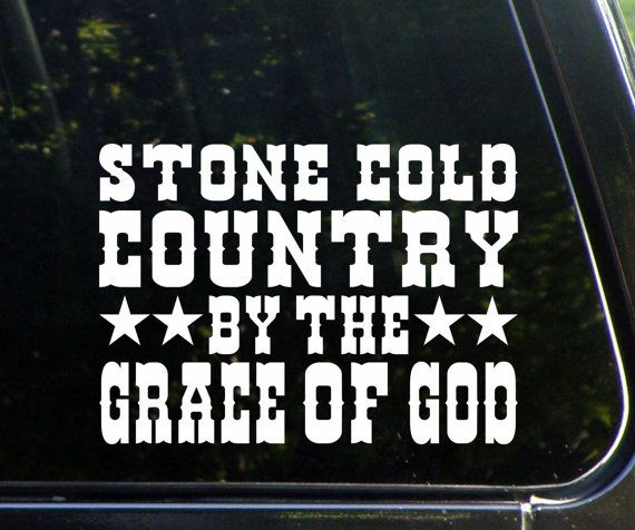 Stone cold country by the grace of god x die cut decal sticker for windows cars trucks laptops etc