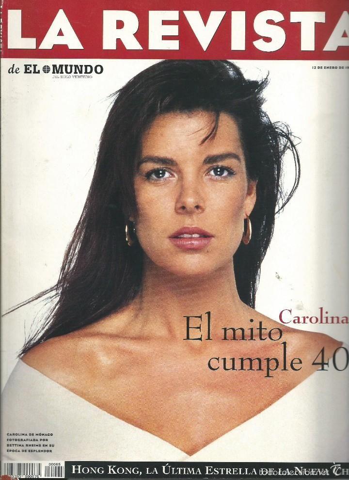 LA REVISTA DE EL MUNDO Nº 65. 12 ENE 1997.CAROLINA MONACO CUMPLE 40. HONG KONG ULTIMA ESTRELLA CHINA