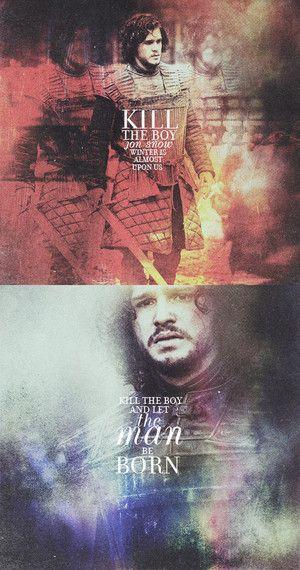 Kill the boy, Jon Snow, winter is almost upon us