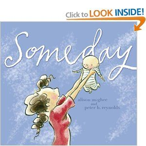 Someday: Mothers Day, Living Life, Peter Reynolds, Alison Mcghee, Kids Book, Showers Gifts, Children Book, Baby Showers, Pictures Book