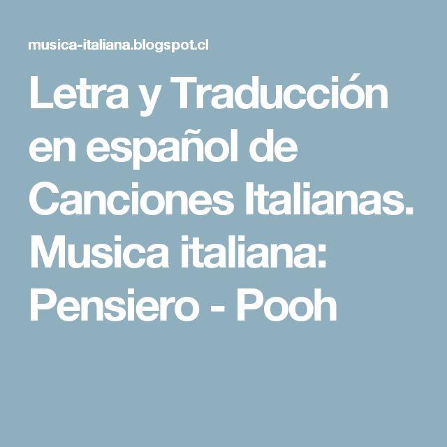 Letra y Traducción en español de Canciones Italianas. Musica italiana: Pensiero - Pooh