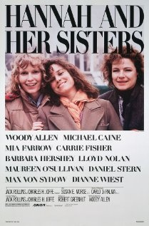 Hannah and Her Sisters (1986) written&directed by Woody Allen; starring Mia Farrow, Dianne Wiest, Michael Caine, and Woody Allen