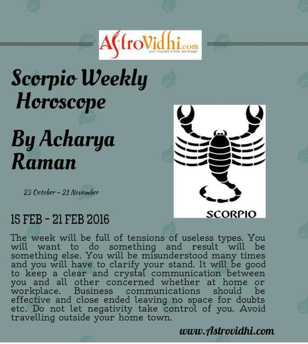 Check your Scorpio Weekly Horoscope ( from 15 Feb to 21 Feb 2016 ) . Read your weekly horoscope online Hindi/English at AstroVidhi.com. Get free guidance for this week and plan your full week accordingly.