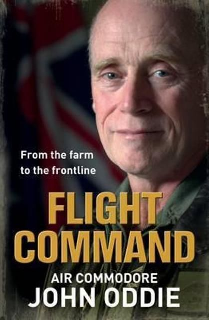 Flight Command: From the Farm to the Frontline by John Oddie (Paperback, 2014)