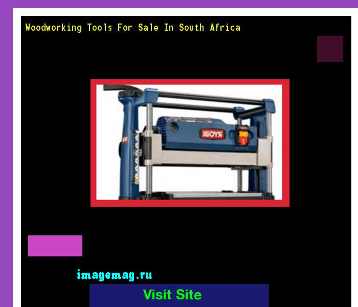 Woodworking Tools For Sale In South Africa 135855 - The Best Image Search
