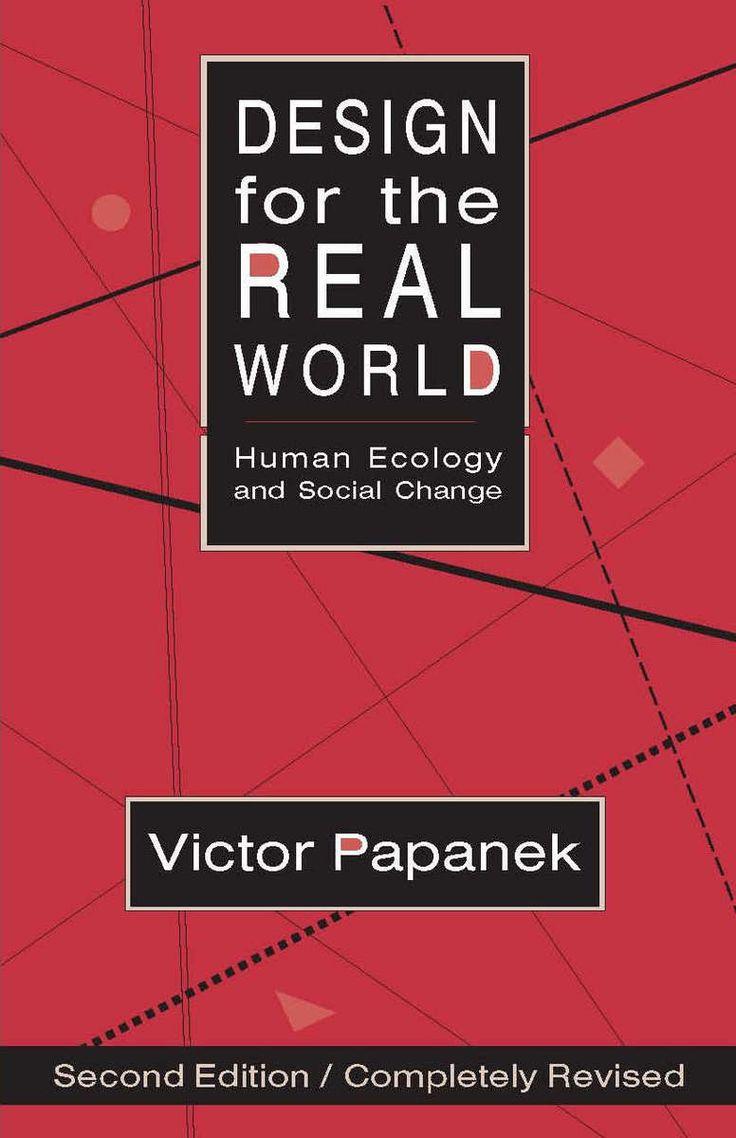 stop mass production and look for variety.  Consuming and producing becomes unbalanced.  -Victor Papanek