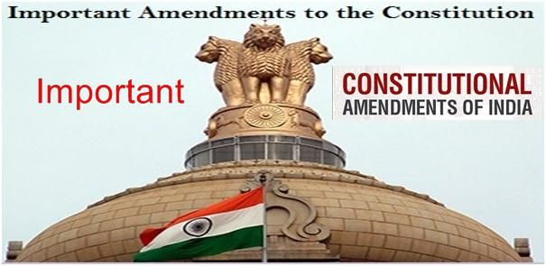 important constitutional amendments Indian act for all exam
