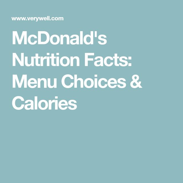 McDonald's Nutrition Facts: Menu Choices & Calories