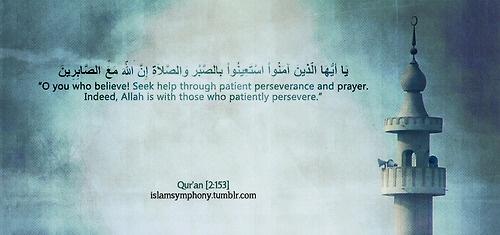 islamsymphony:    Patience and Prayer ;)
