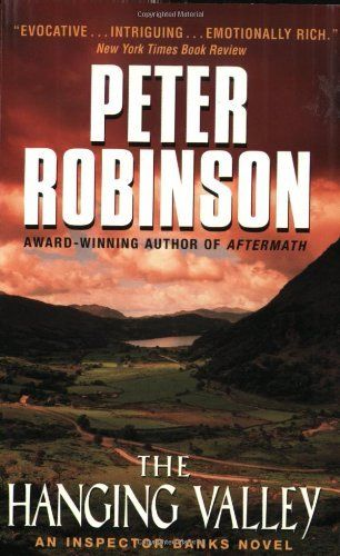 The Hanging Valley by Peter Robinson. $7.99. Author: Peter Robinson. Publisher: Harper (October 1, 2002)