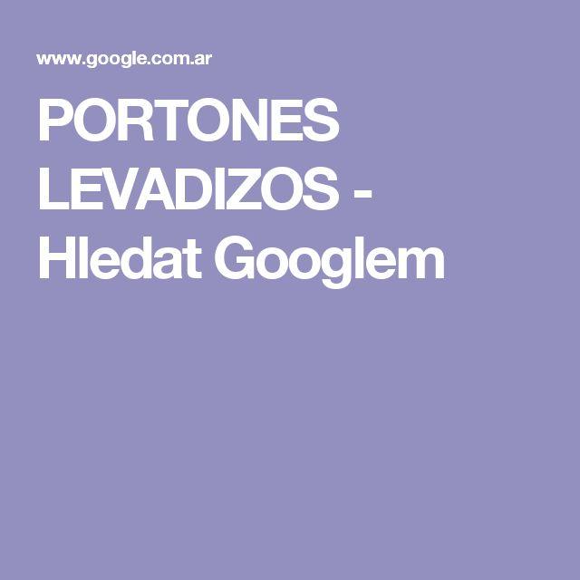 PORTONES LEVADIZOS - Hledat Googlem