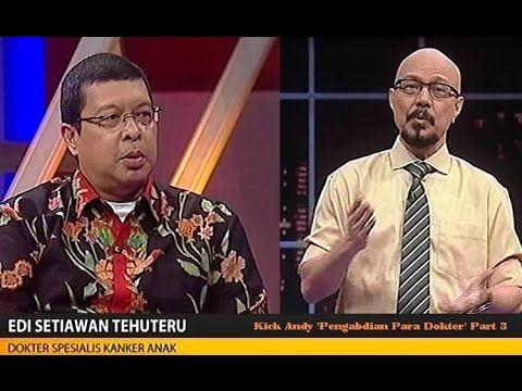 Kick Andy 15 April 2016   Pengabdian Para Dokter Part 3