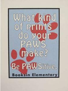 "What kind of mark will you make this year?  Or ""Be Pawsome"""