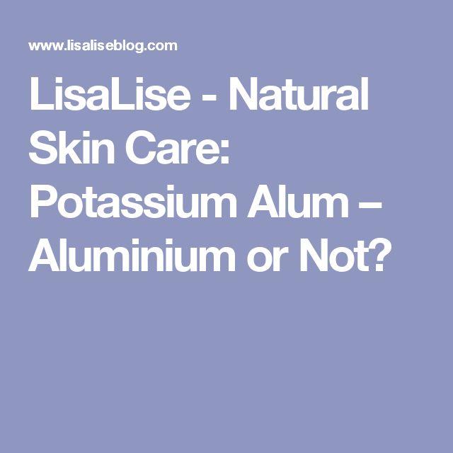 LisaLise - Natural Skin Care: Potassium Alum – Aluminium or Not?