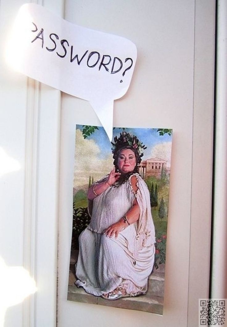 "Print out a picture of the fat lady with a quote bubble saying ""Password?"" for a doorway. Maybe the kitchen so no one knows to go in there?"