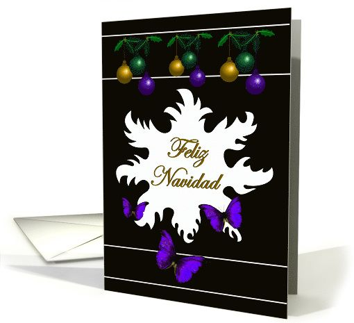 Feliz Navidad - Spanish card --- Beautiful, Trendy Christmas Greeting Card digital art design with Christmas bulbs hung on holly and beautiful purple butterflies fluttering about the card that has a white decal with the text of Feliz Navidad (Spanish) or translation of Merry Christmas set into a black background. You may use the inner card greeting or add your own special sentiments All card cover designs can be further personalized upon Request to the Artist. ©2008-2015 SmudgeArt60