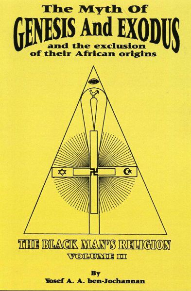 The Myth of Genesis and Exodus and the Exclusion of Their African Origins Yosef…