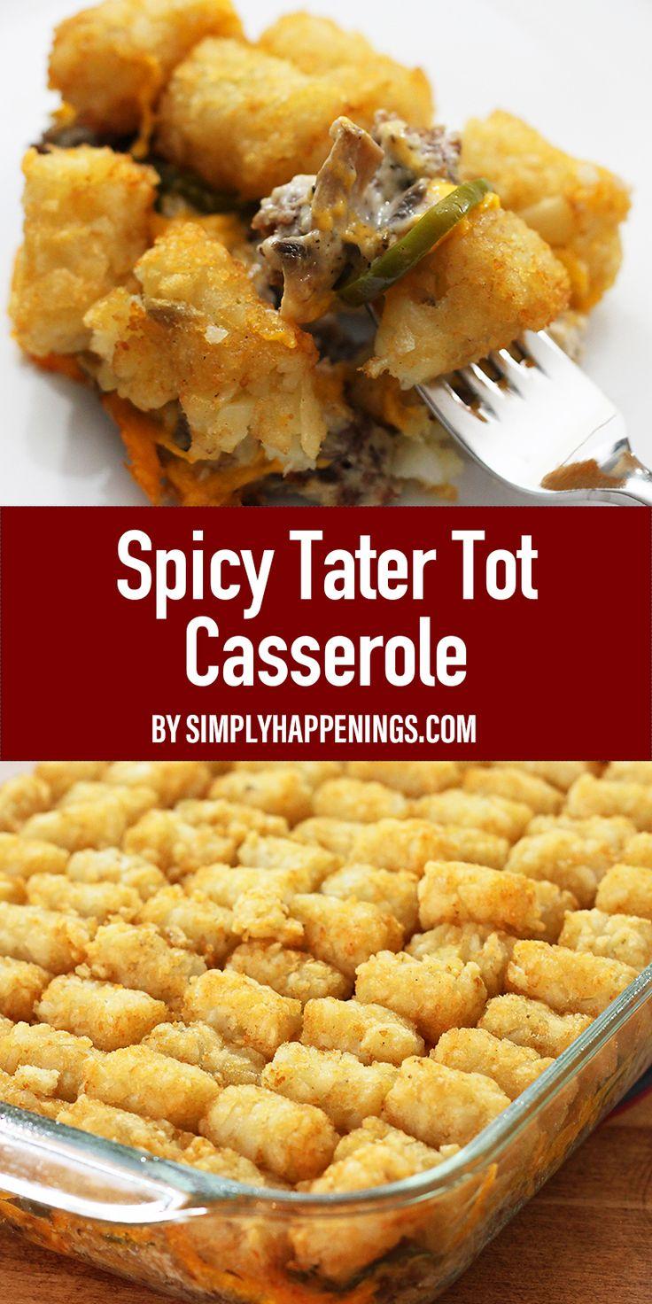 Spicy Tater Tot Casserole | Recipe in 2020 | Tater tot ...