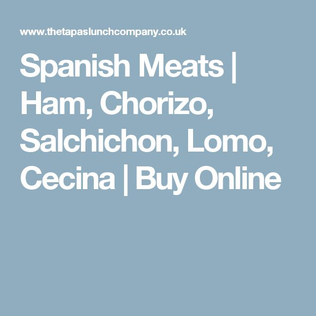 Spanish Meats | Ham, Chorizo, Salchichon, Lomo, Cecina | Buy Online