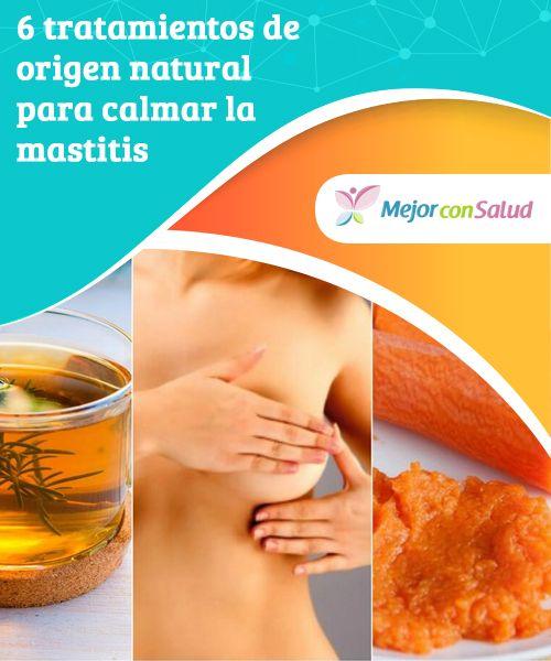 6 tratamientos de #origen natural para calmar la #mastitis   La mastitis es una #infección en los senos que puede producir una intensa sensación de dolor. Te compartimos 6 tratamientos naturales para curarla. #RemediosNaturales