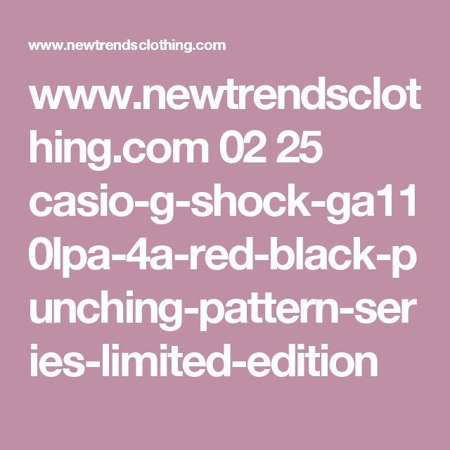 www.newtrendsclothing.com 02 25 casio-g-shock-ga110lpa-4a-red-black-punching-pattern-series-limited-edition