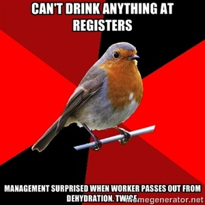 can't drink anything at registers management SURPRISED when worker passes out from dehydration. twice. | Retail Robin | Meme Generator