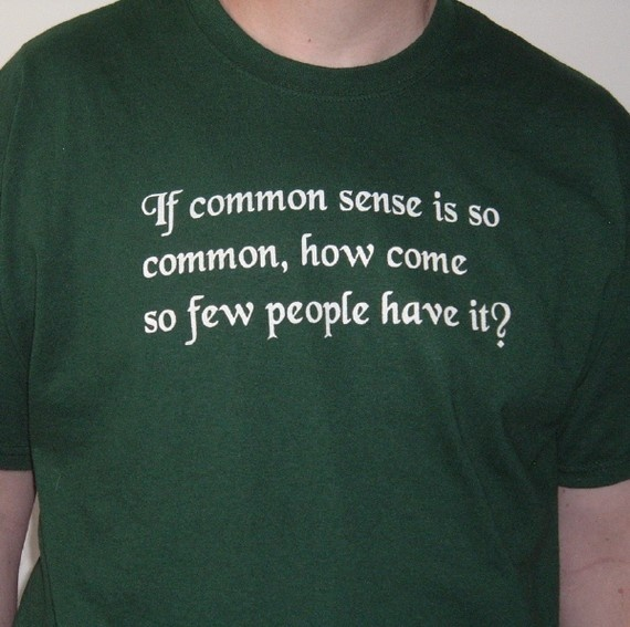 Screenprinted Tee Shirt Text Common Sense Unisex by TeezLoueez, $15.00 T-Shirt