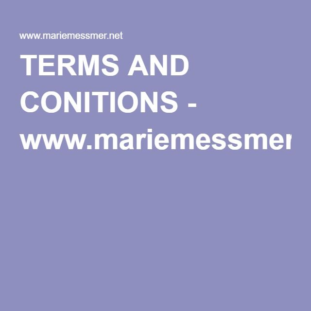 TERMS AND CONITIONS - www.mariemessmer.net