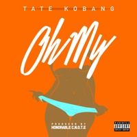 Oh My by Tate Kobang on SoundCloud