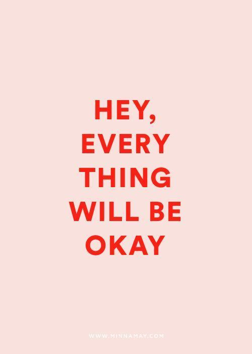 Inspirational And Motivational Quotes : QUOTATION – Image : Quotes Of the day – Description every thing will be okay Sharing is Caring – Don't forget to share this quote ! - #Motivational https://quotesdaily.net/motivational/inspirational-and-motivational-quotes-every-thing-will-be-okay-2/