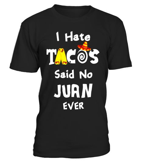 "# I Hate Tacos Said No Juan Ever T-Shirt Cinco De Mayo Fiesta .  Special Offer, not available in shops      Comes in a variety of styles and colours      Buy yours now before it is too late!      Secured payment via Visa / Mastercard / Amex / PayPal      How to place an order            Choose the model from the drop-down menu      Click on ""Buy it now""      Choose the size and the quantity      Add your delivery address and bank details      And that's it!      Tags: Official BBTee…"