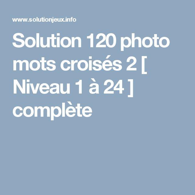 Solution 120 photo mots croisés 2 [ Niveau 1 à 24 ] complète