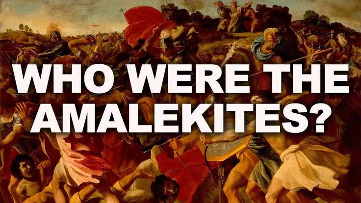 Who Were the Amalekites? What Was the Origin of the ...