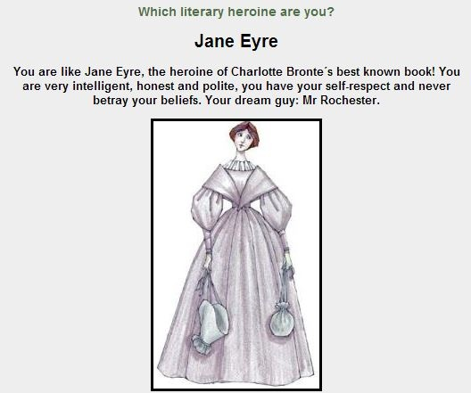 QuizTron, Which Literary Heroine Are You? My result: Jane Eyre.