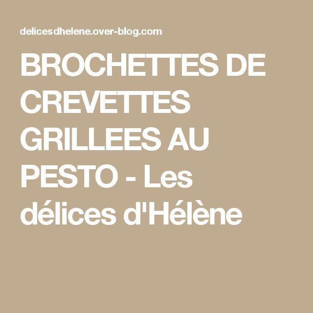 BROCHETTES DE CREVETTES GRILLEES AU PESTO - Les délices d'Hélène