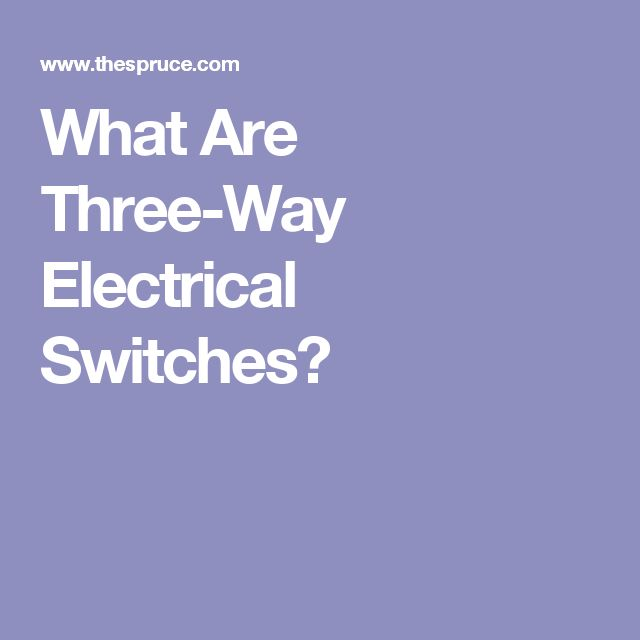 What Are Three-Way Electrical Switches?