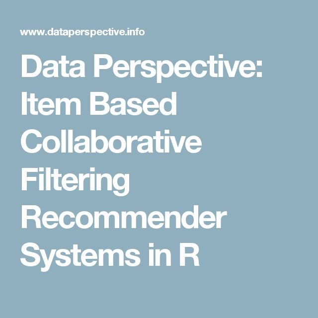 Data Perspective: Item Based Collaborative Filtering Recommender Systems in R