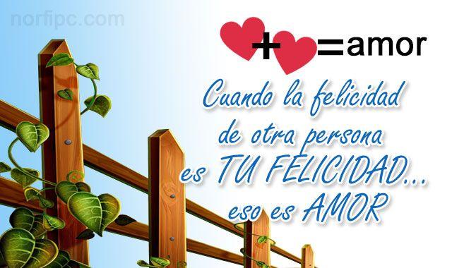Cuando la felicidad de otra persona es tu felicidad, entonces eso es Amor