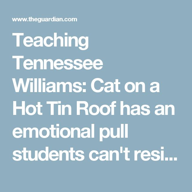 the theme of isolation in cat on a hot tin roof by tennessee williams The tennessee williams annual review s cholarship on the works of tennessee williams from a gay perspective is increasing every year cat on a hot tin roof.