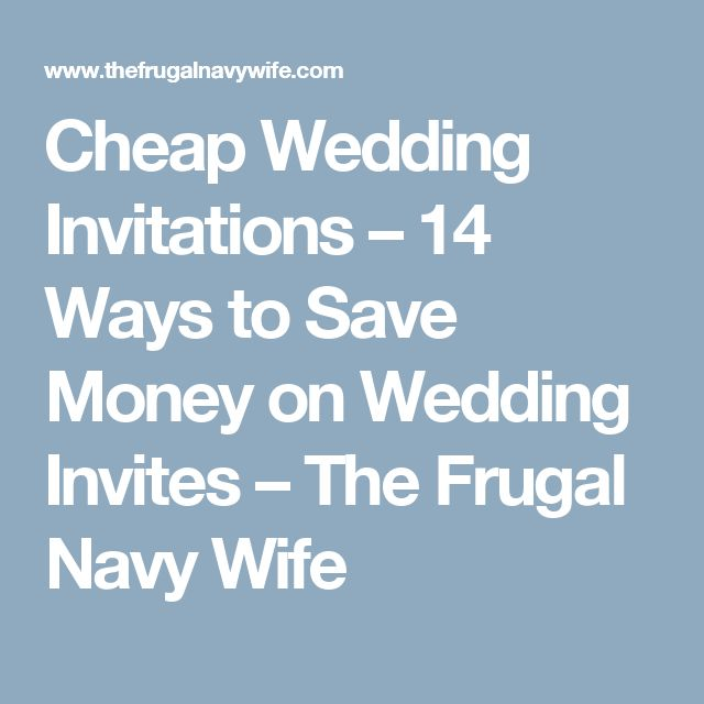 Cheap Wedding Invitations – 14 Ways to Save Money on Wedding Invites – The Frugal Navy Wife