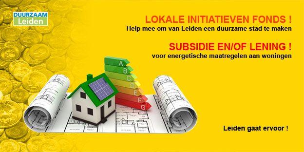 Duurzaam Leiden -  Fondsen voor lokale duurzaam initiatieven en eigen woning.