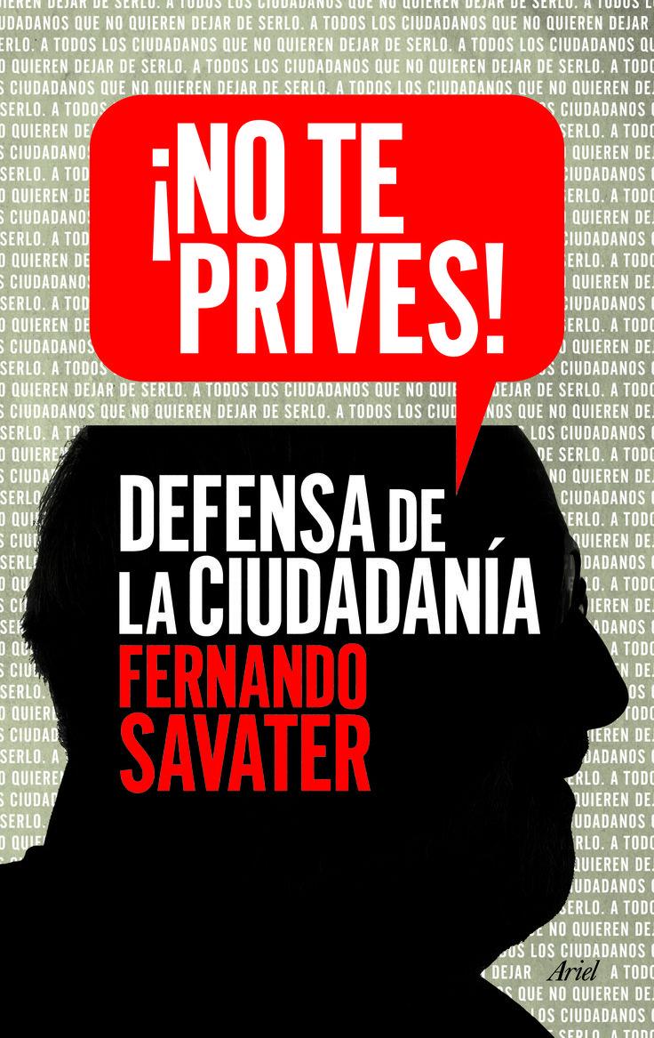 ¡No te prives! : defensa de la ciudadanía / Fernando Savater (2014)
