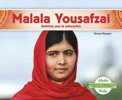 Malala Yousafzai: Activista Por La Educacion /Education Activist